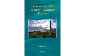 Landscape and Myth in North-Western Europe (Borders, Boundaries, Landscapes)