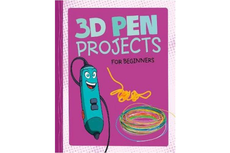 3D Pen Projects for Beginners: 4D An Augmented Reality Experience
