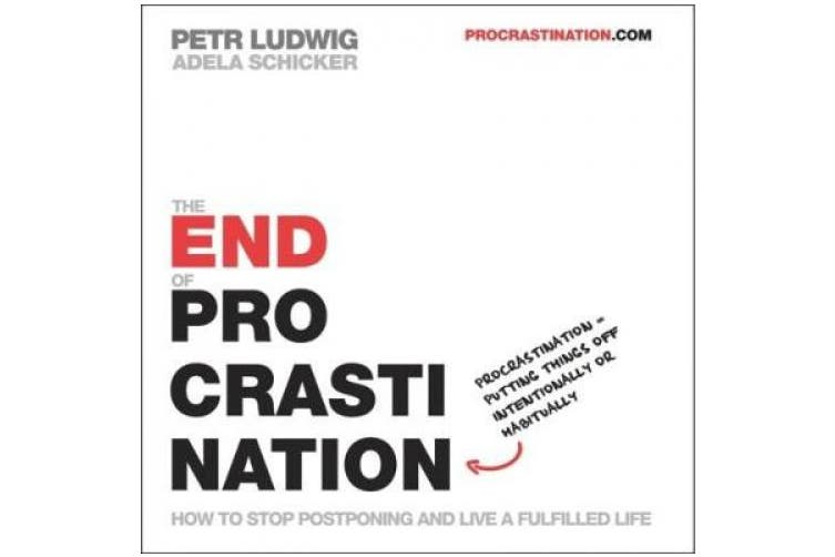End of Procrastination: How to stop postponing and live a fulfilled life