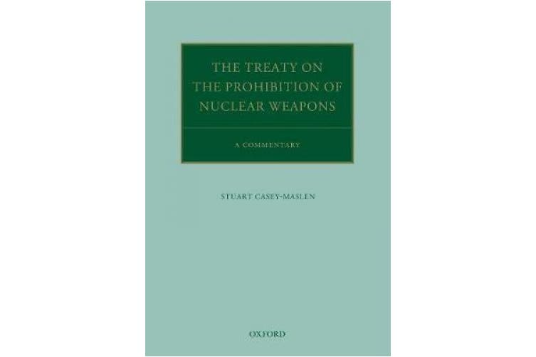 Treaty on the Prohibition of Nuclear Weapons: A Commentary