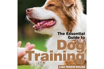 Dog Training: The Essential Guide