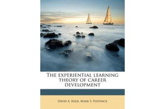 The Experiential Learning Theory of Career Development