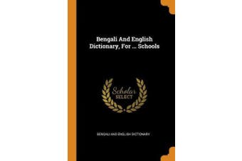 Bengali and English Dictionary, for ... Schools