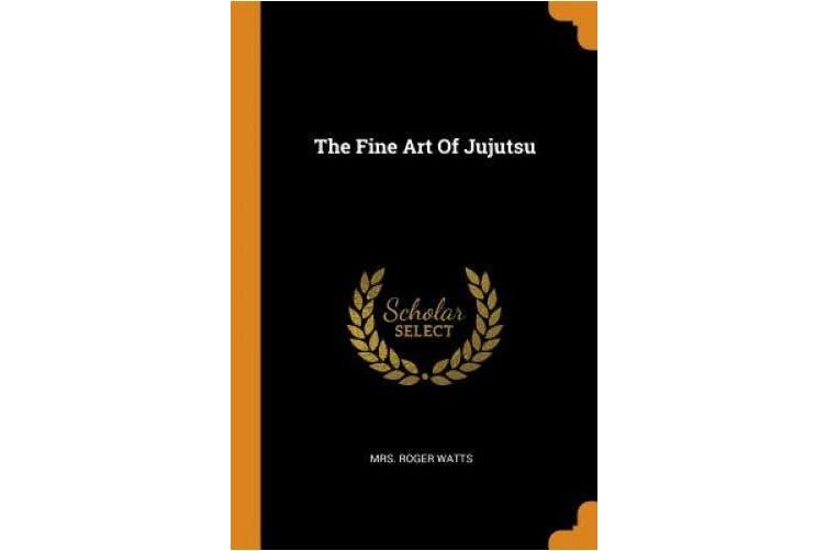 The Fine Art of Jujutsu