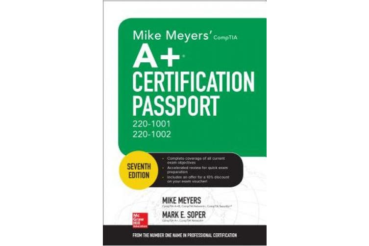 Mike Meyers' CompTIA A+ Certification Passport, Seventh Edition (Exams 220-1001 & 220-1002)