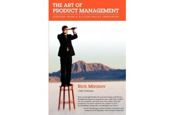 The Art of Product Management: Lessons from a Silicon Valley Innovator