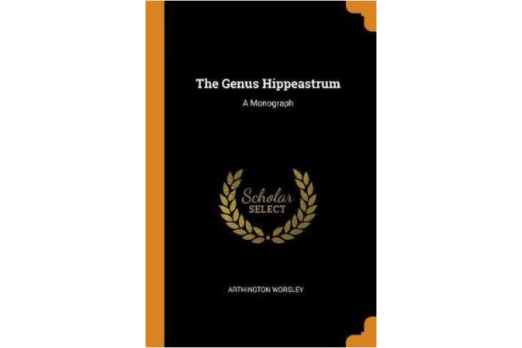 The Genus Hippeastrum: A Monograph