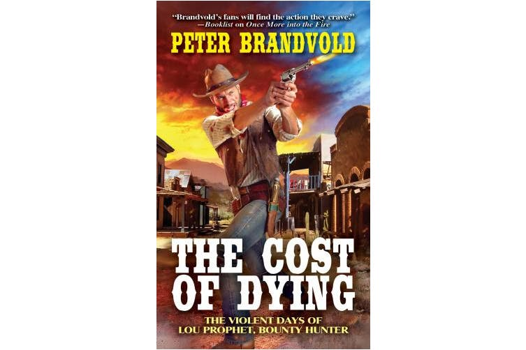 The Cost of Dying (Lou Prophet, Bounty Hunter.)