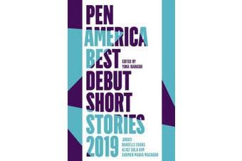 PEN America Best Debut Short Stories 2019 (PEN America Best Debut Short Stories)