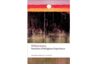 The Varieties of Religious Experience (Oxford World's Classics)