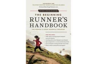 The Beginning Runner's Handbook: The Proven 13-Week RunWalk Program (Beginning Runner's Handbook)