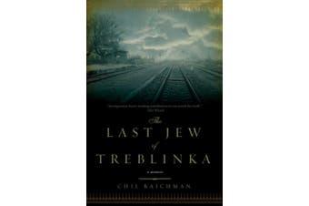 The Last Jew of Treblinka: A Survivor's Memory 1942-1943