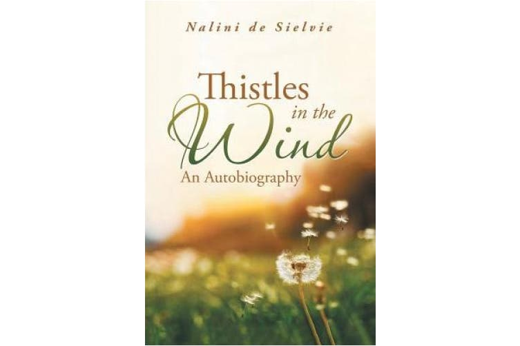 Thistles in the Wind: An Autobiography
