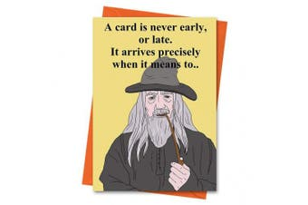 Funny Birthday Card, Gandalf Card, Lord of The Rings Card, LOTR Card, A Card is Never Early or Late Greeting Card