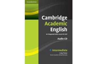 Cambridge Academic English B1+ Intermediate Class Audio CD: An Integrated Skills Course for Eap [Audio]