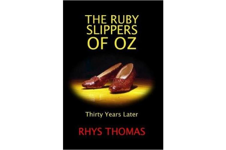 THE RUBY SLIPPERS OF OZ: Thirty Years Later