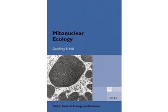 Mitonuclear Ecology (Oxford Series in Ecology and Evolution)
