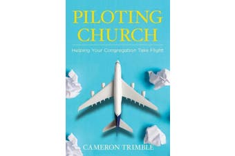 Piloting Church: Helping Your Congregation Take Flight