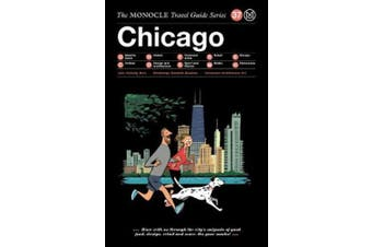 Chicago: The Monocle Travel Guide Series (The Monocle Travel Guide Series)