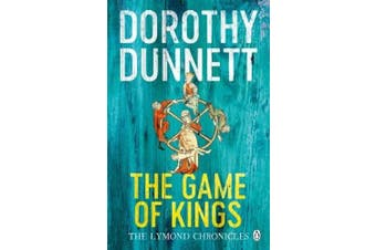 The Game Of Kings: The Lymond Chronicles Book One (The Lymond Chronicles)