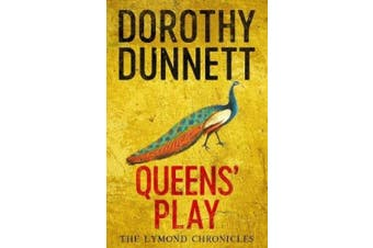 Queens' Play: The Lymond Chronicles Book Two (The Lymond Chronicles)
