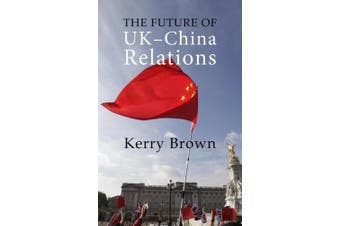 The Future of UK-China Relations (Business with China)