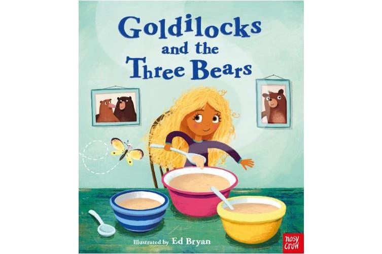 Fairy Tales: Goldilocks and the Three Bears (Nosy Crow Fairy Tales)