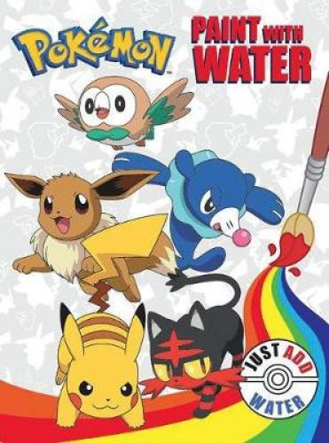 POKEMON PAINT WITH WATER (Pokemon) Use a rainbow of colours to bring your favourite Pokemon and Pokemon trainers to life!