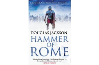 Hammer of Rome: (Gaius Valerius Verrens 9): A thrilling and dramatic historical adventure that conjures up Roman Britain perfectly