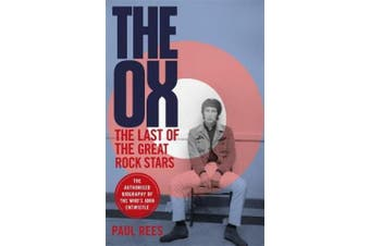 The Ox: The Last of the Great Rock Stars: The Authorised Biography of The Who's John Entwistle