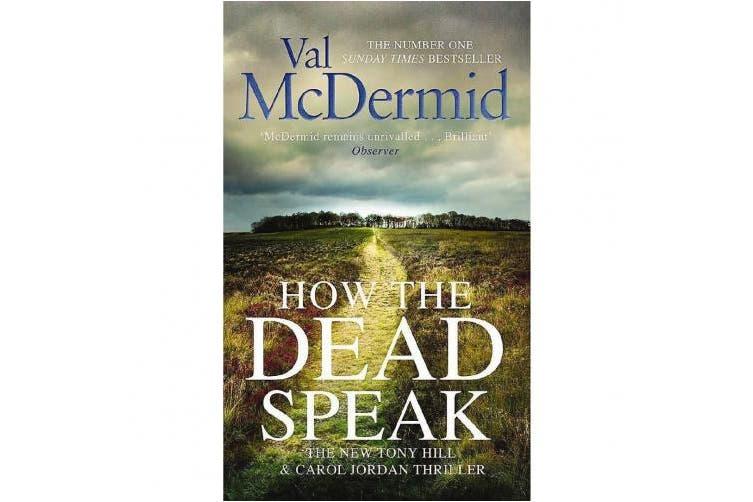 How the Dead Speak (Tony Hill and Carol Jordan)