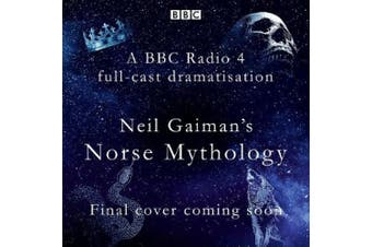 Norse Mythology: A BBC Radio 4 full-cast dramatisation [Audio]