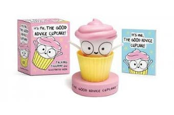 It's Me, The Good Advice Cupcake!: Talking Figurine and Illustrated Book