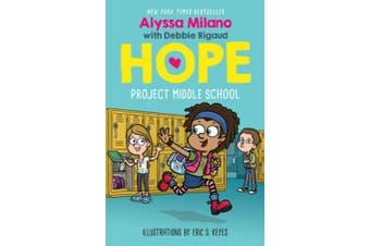Project Middle School (Alyssa Milano: Hope, Book 1) (Alyssa Milano's Hope)