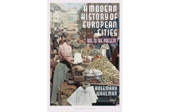 A Modern History of European Cities: 1815 to the Present