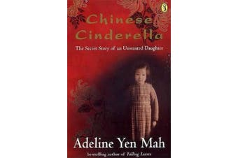 Chinese Cinderella: The Secret Story of an Unwanted Daughter (Puffin Teenage Books)