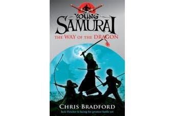 The Way of the Dragon (Young Samurai, Book 3) (Young Samurai)