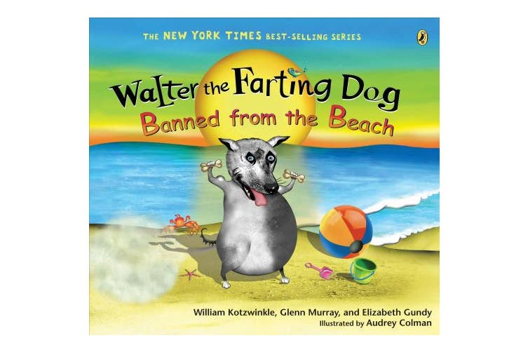 Banned from the Beach (Walter the Farting Dog)