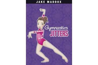 Gymnastic Jitters (Jake Maddox Girls Sports)