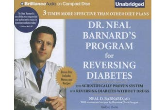 Dr. Neal Barnard's Program for Reversing Diabetes: The Scientifically Proven System for Reversing Diabetes without Drugs, Includes Bonus PDF Disc [Audio]