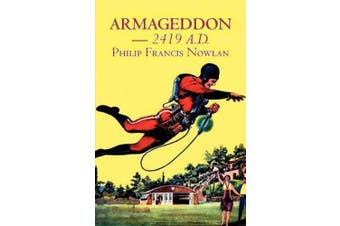 Armageddon -- 2419 A.D. by Philip Francis Nowlan, Science Fiction, Fantasy