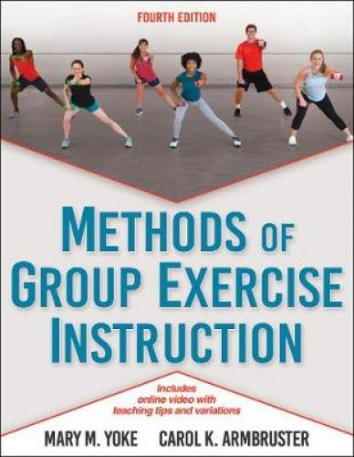Methods of Group Exercise Instruction Reference for fitness, physical activity, and group exercise instructors, including those preparing for certification; textbook for exercise science, fitness, physical education, kinesiology, public health, and recreation students training to be group exercise instructors.  About the Author Mary Yoke, PhD, FACSM, is a full-time faculty member at both Indiana University-Purdue University at Indianapolis (IUPUI) and Indiana University (IU) at Bloomington, teaching for the departments of kinesiology and applied health science. Prior to her current appointment, she was an adjunct professor at William Paterson University in New Jersey and a senior adjunct faculty member at Adelphi University in New York, where she authored numerous group exercise research studies.   Yoke has a PhD in health behavior, a master's degree in exercise physiology, and two degrees in music, and she has obtained 24 certifications in fitness. She has frequently served as a fitness video consultant and reviewer for Shape, Consumer Reports, and Good Housekeeping, and she has served as an expert witness in lawsuits involving injuries related to fitness videos. Yoke has worked in the areas of cardiac rehab, physical therapy, and corporate fitness and health promotion, and she has taught in the commercial health club setting for 25 years.   A fellow of the American College of Sports Medicine (ACSM), Yoke is an associate research editor for ACSM's Health & Fitness Journal and has written the Research Bites column three times per year since 2013. She has served for over six years on ACSM's credentialing committee and more than three years on ACSM's summit programming committee. She was on the adjunct board of the Aerobics and Fitness Association of America (AFAA), was a master trainer and certification specialist for AFAA for 30 years, and is a frequent speaker at national and international fitness conferences. She has presented in 49 U.S. states and has led worksho