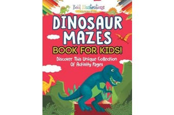 Dinosaur Mazes Book For Kids! Discover This Unique Collection Of Activity Pages