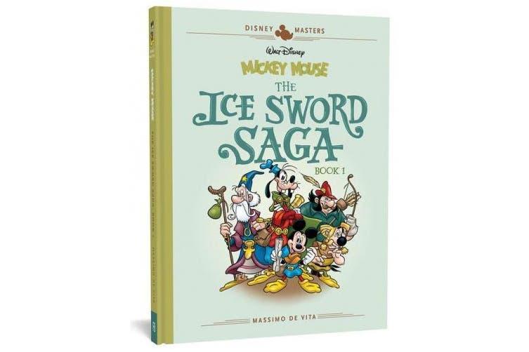 Walt Disney's Mickey Mouse: The Ice Sword Saga: Disney Masters Vol. 9 (Disney Masters Collection)