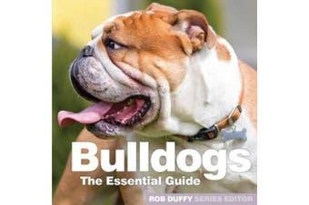 Bulldogs: The Essential Guide