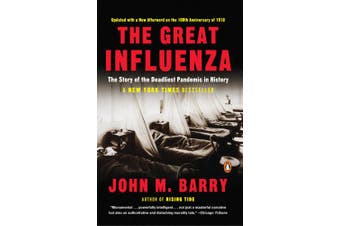 The Great Influenze: The Epic Story of the Deadliest Plague in History