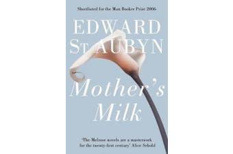 Mother's Milk (The Patrick Melrose Novels)