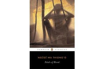 Petals of Blood (Penguin Classics)