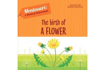The Birth of a Flower [Board book]