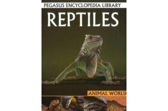 Reptiles: Pegasus Encyclopedia Library (Pegasus Encyclopedia Library)
